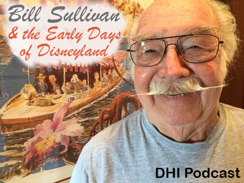 DHI 036 – Bill Sullivan and the Early Days of Disneyland