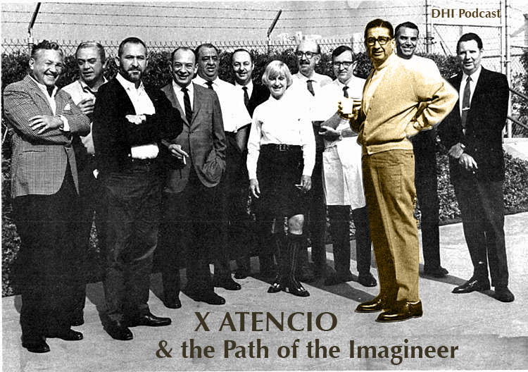 DHI 044 – X Atencio & The Path of the Imagineer – Part 1